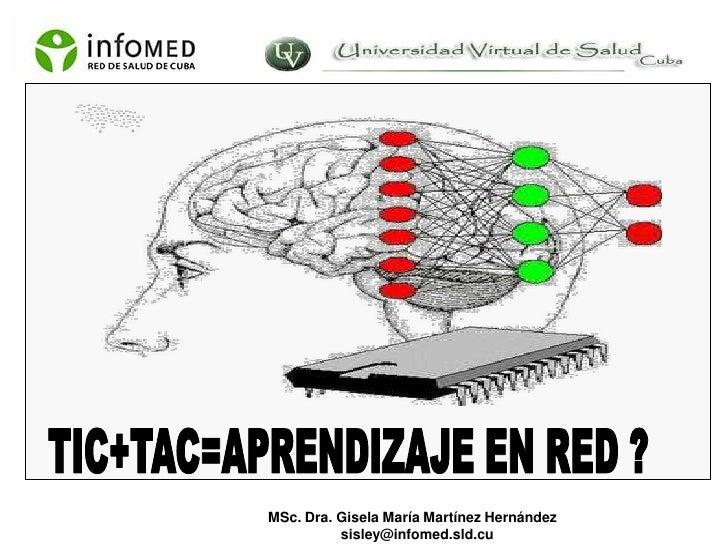 MSc. Dra. Gisela María Martínez Hernández          sisley@infomed.sld.cu