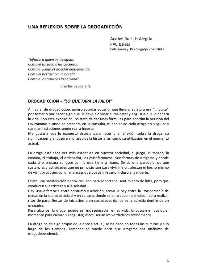 """1 UNA REFLEXION SOBRE LA DROGADICCIÓN Anabel Ruiz de Alegría PAC Iztieta Enfermera y Psicóloga/psicoanalista """"Infame a qui..."""