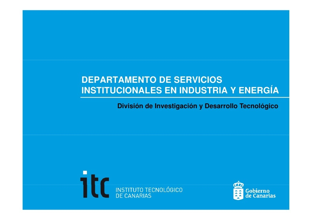 DEPARTAMENTO DE SERVICIOSINSTITUCIONALES EN INDUSTRIA Y ENERGÍA      División de Investigación y Desarrollo Tecnológico