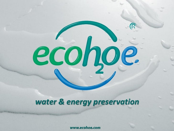 water & energy preservation