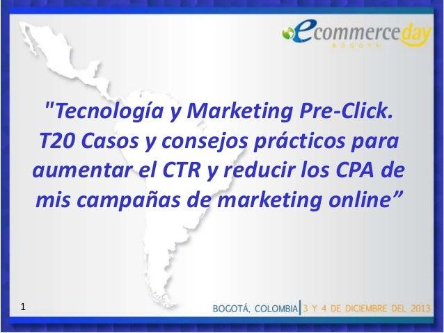 """""""Tecnología y Marketing Pre-Click. T20 Casos y consejos prácticos para aumentar el CTR y reducir los CPA de mis campañas d..."""