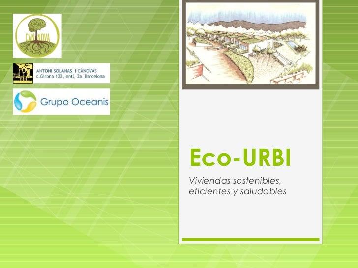 Eco-URBIViviendas sostenibles,eficientes y saludables