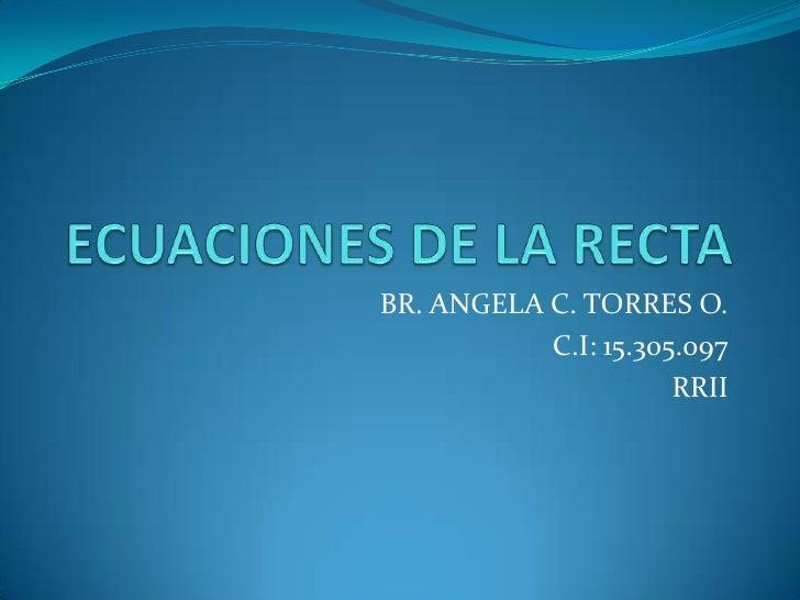 BR. ANGELA C. TORRES O.           C.I: 15.305.097                      RRII