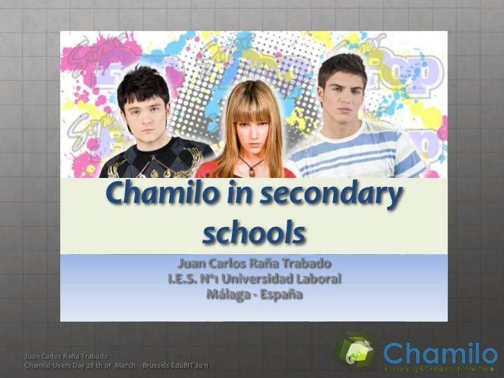 Chamilo in secondary                              schools                                            Juan Carlos Raña Trab...
