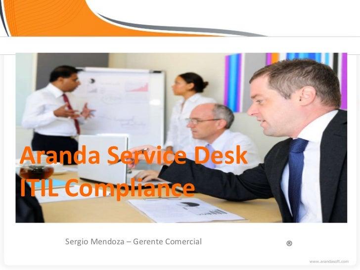 Sergio Mendoza – Gerente Comercial ® Aranda Service Desk ITIL Compliance