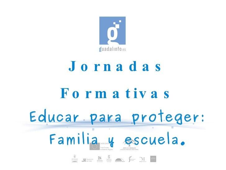 Jornadas Formativas Educar para proteger: Familia y escuela.