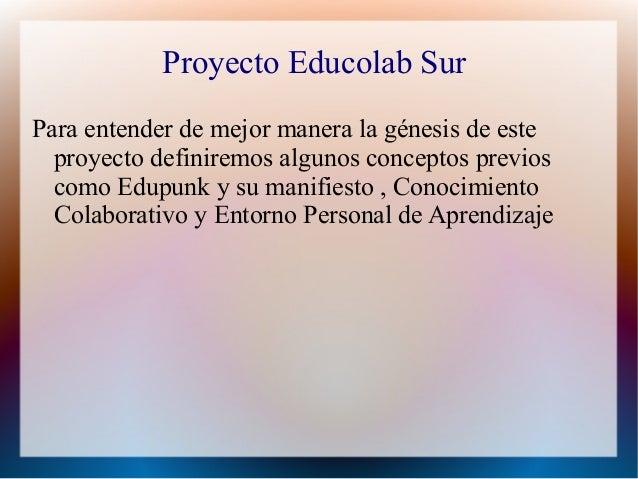 Proyecto Educolab SurPara entender de mejor manera la génesis de este  proyecto definiremos algunos conceptos previos  com...