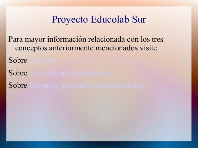 Proyecto Educolab SurPara mayor información relacionada con los tres  conceptos anteriormente mencionados visiteSobre edup...