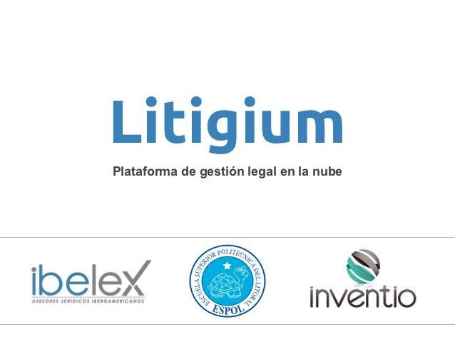 LitigiumPlataforma de gestión legal en la nube