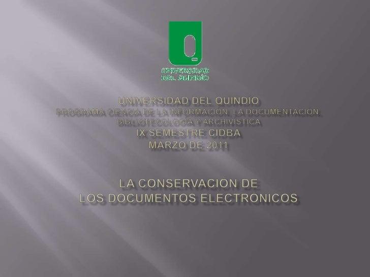 Universidad del Quindíoprograma ciencia de la información, la documentación, bibliotecología y archivísticaix semestre cid...