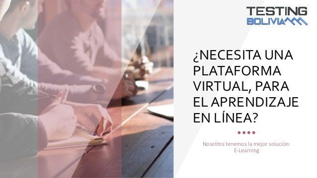 ¿NECESITA UNA PLATAFORMA VIRTUAL, PARA EL APRENDIZAJE EN LÍNEA? Nosotros tenemos la mejor solución: E-Learning