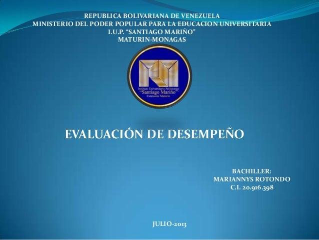 "REPUBLICA BOLIVARIANA DE VENEZUELA MINISTERIO DEL PODER POPULAR PARA LA EDUCACION UNIVERSITARIA I.U.P. ""SANTIAGO MARIÑO"" M..."