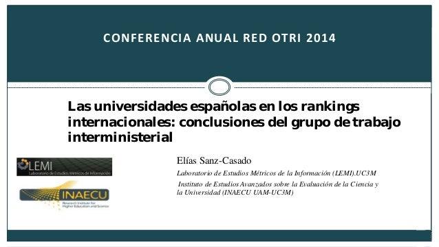 © Laboratorio de Estudios Métricos de Información (LEMI)  CONFERENCIA ANUAL RED OTRI 2014  Las universidades españolas en ...