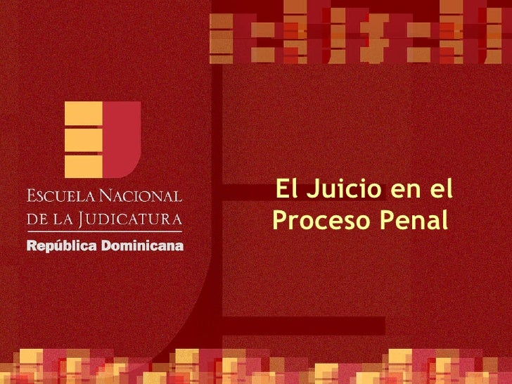 El Juicio en el Proceso Penal