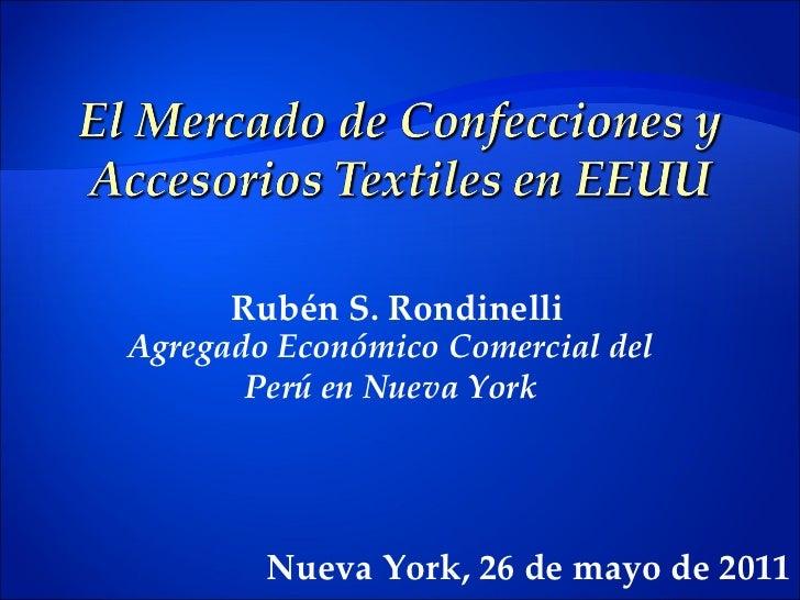 Rubén S. Rondinelli Agregado Económico Comercial del Perú en Nueva York Nueva York, 26 de mayo de 2011