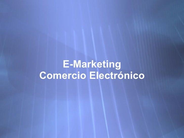 E-Marketing Comercio Electr ónico