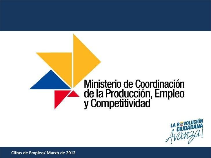 Cifras de Empleo/ Marzo de 2012