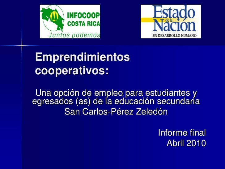 Emprendimientoscooperativos: Una opción de empleo para estudiantes yegresados (as) de la educación secundaria       San Ca...