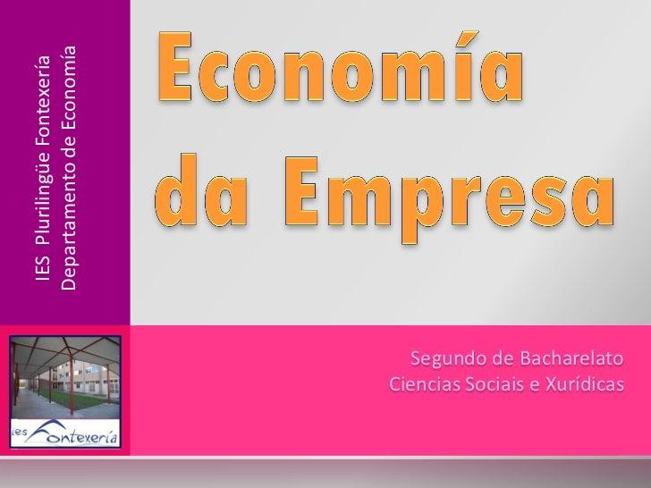 Departamento de Economía IES Plurilingüe Fontexería                                 Segundo de Bacharelato                ...
