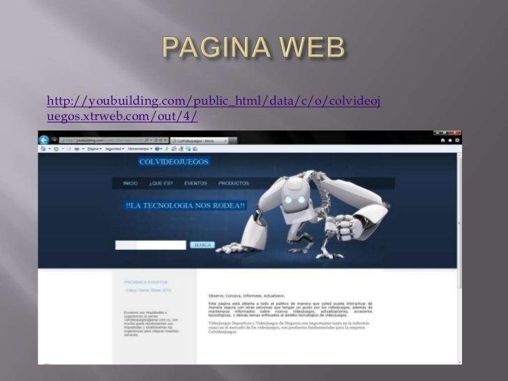 http://youbuilding.com/public_html/data/c/o/colvideojuegos.xtrweb.com/out/4/