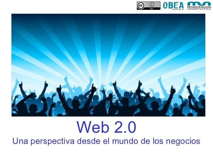 Web 2.0 Una perspectiva desde el mundo de los negocios