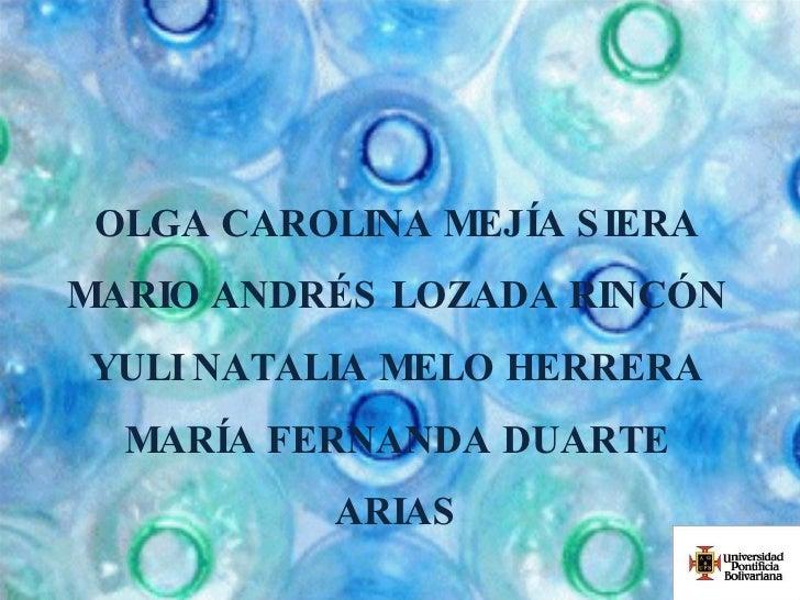 OLGA CAROLINA MEJÍA SIERA MARIO ANDRÉS LOZADA RINCÓN YULI NATALIA MELO HERRERA MARÍA FERNANDA DUARTE ARIAS