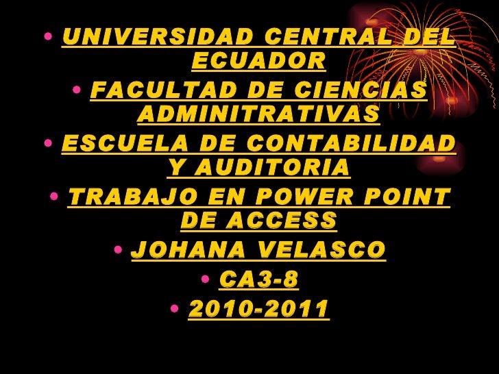 <ul><li>UNIVERSIDAD CENTRAL DEL ECUADOR </li></ul><ul><li>FACULTAD DE CIENCIAS ADMINITRATIVAS </li></ul><ul><li>ESCUELA DE...