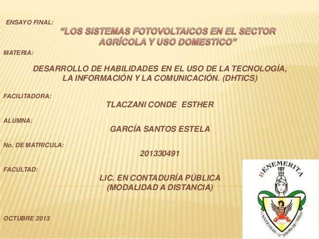 ENSAYO FINAL: MATERIA: DESARROLLO DE HABILIDADES EN EL USO DE LA TECNOLOGÍA, LA INFORMACIÓN Y LA COMUNICACIÓN. (DHTICS) FA...