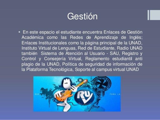 Gestión  En este espacio el estudiante encuentra Enlaces de Gestión Académica como las Redes de Aprendizaje de Inglés; En...