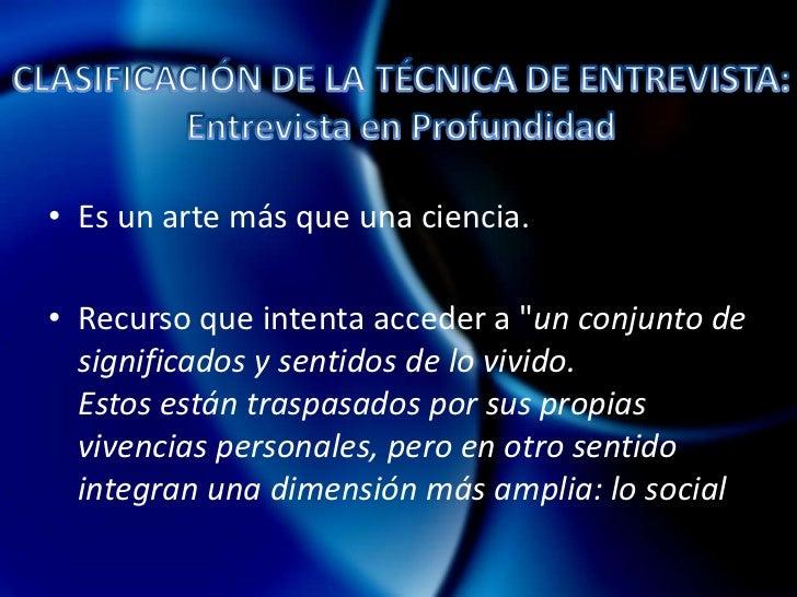 Limitaciones en la expresión oral por parte del entrevistador y entrevistado.</li></li></ul><li>CLASIFICACIÓN DE LA TÉCNI...