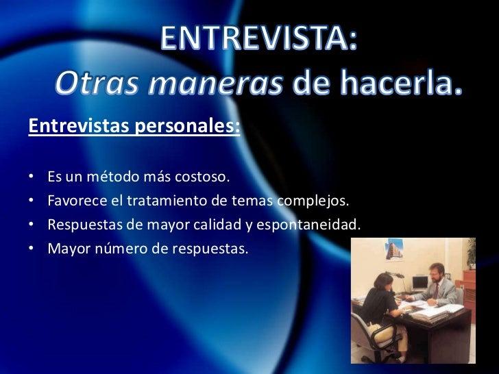 Cualitativa: En Profundidad.</li></li></ul><li>CLASIFICACIÓN DE LA <br />TÉCNICA DE ENTREVISTA<br />Entrevista en Profundi...