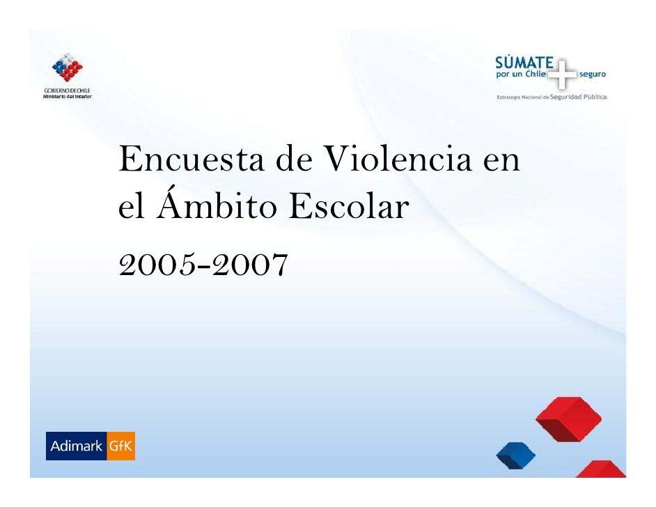 Encuesta de Violencia en el Ámbito Escolar 2005-2007