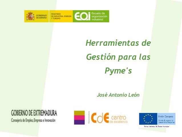 Herramientas de Gestión para las Pyme's José Antonio León