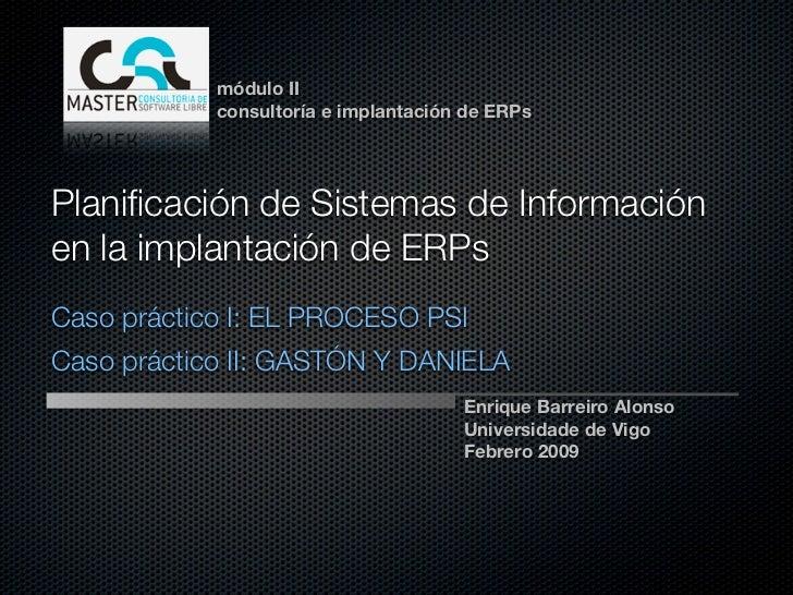 módulo II             consultoría e implantación de ERPs     Planificación de Sistemas de Información en la implantación de...