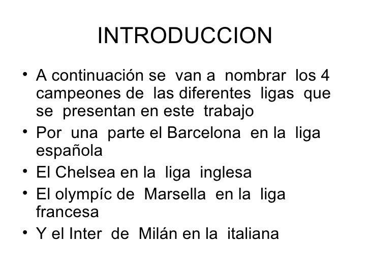 INTRODUCCION <ul><li>A continuación se  van a  nombrar  los 4  campeones de  las diferentes  ligas  que  se  presentan en ...