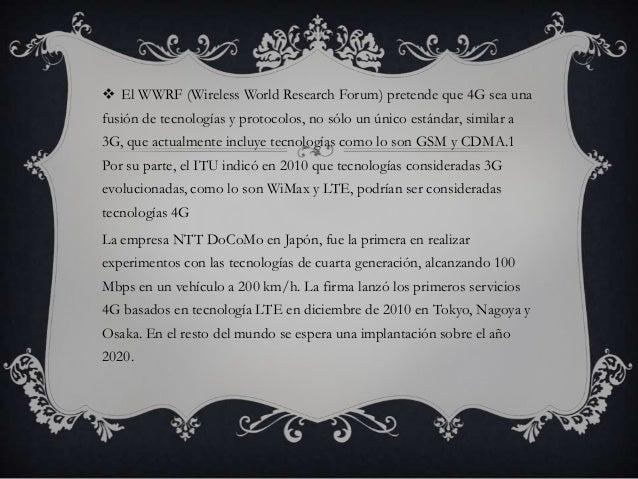TECNOLIGIA 4G La 4G está basada completamente en el protocolo IP, siendo unsistema de sistemas y una red de redes, que se...
