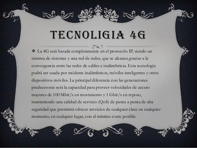 CARACTERÍSTICAS               TÉCNICAS El concepto de 4G trae unas velocidades mayores a las de 301Mbit/s con un rating r...