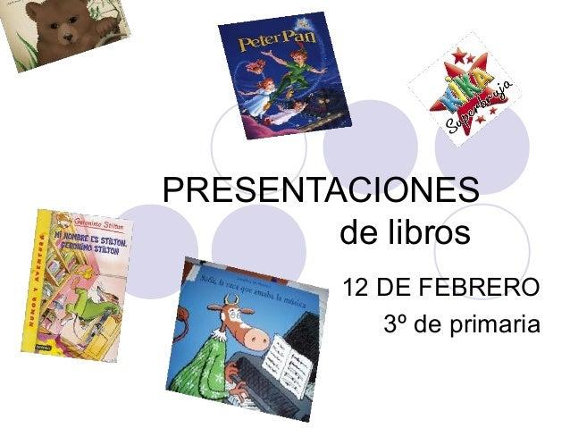 PRESENTACIONES de libros 12 DE FEBRERO 3º de primaria