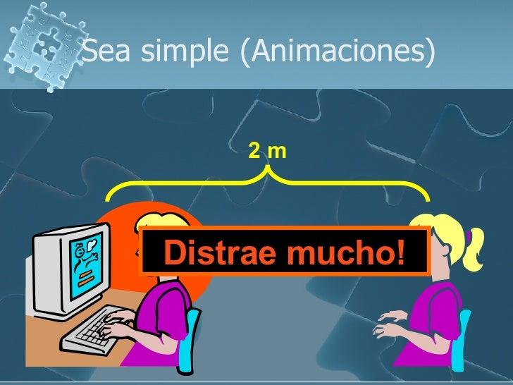 Sea simple (Animaciones) 2 m Distrae mucho!