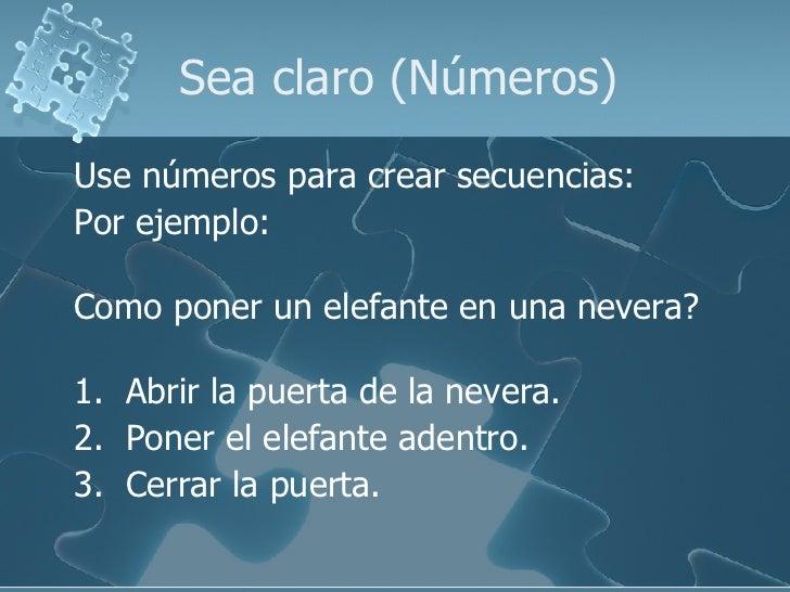 Sea claro (Números) <ul><li>Use números para crear secuencias: </li></ul><ul><li>Por ejemplo: </li></ul><ul><li>Como poner...