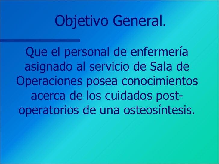 CUIDADOS DE ENFERMERIA POSTOPERATORIOS DE OSTEOSINTESIS Slide 2