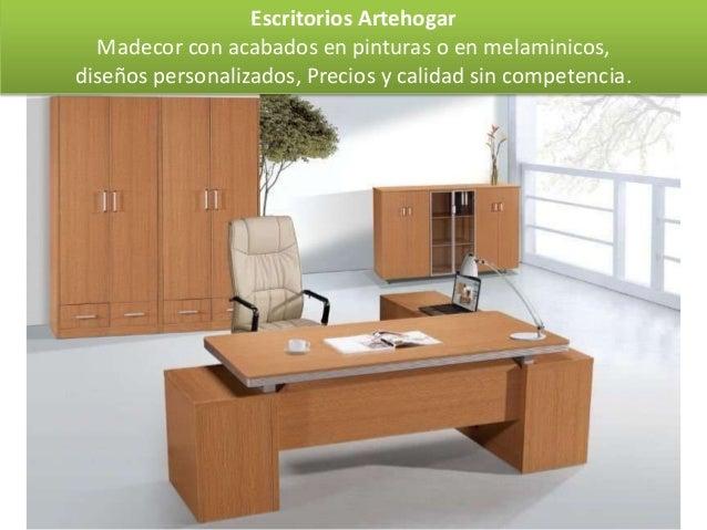 Escritorios Artehogar  Madecor con acabados en pinturas o en melaminicos,diseños personalizados, Precios y calidad sin com...