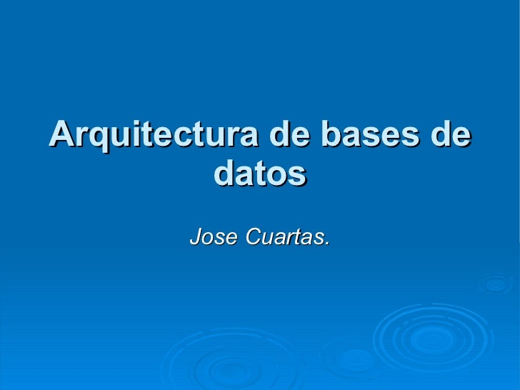 Arquitectura de bases de datos Jose Cuartas.