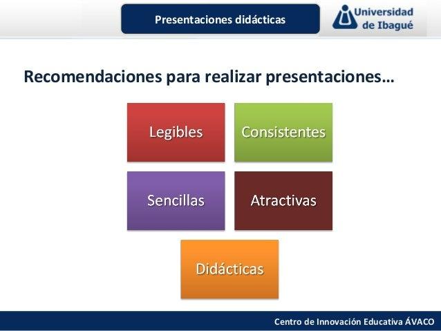 Presentaciones didácticasRecomendaciones para realizar presentaciones…                                     Centro de Innov...