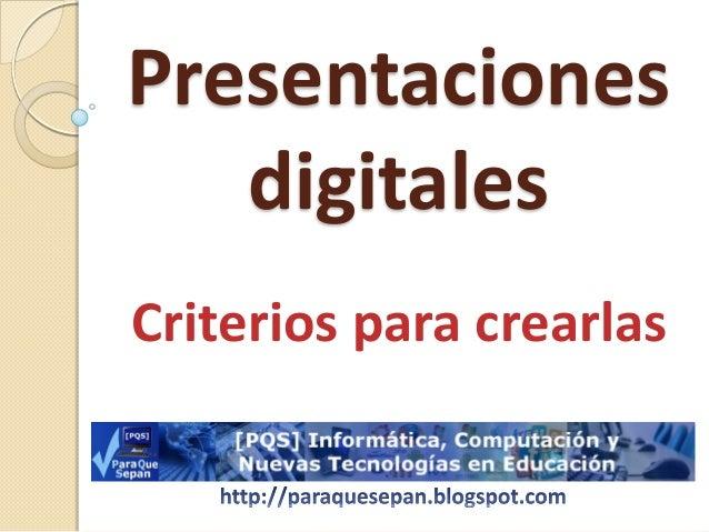 Presentaciones digitales Criterios para crearlas