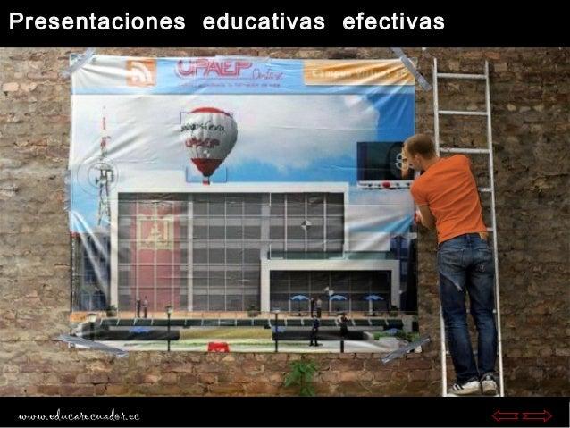 Presentaciones educativas efectivas www.educarecuador.ec