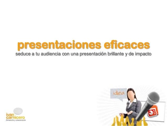 presentaciones eficacesseduce a tu audiencia con una presentación brillante y de impacto