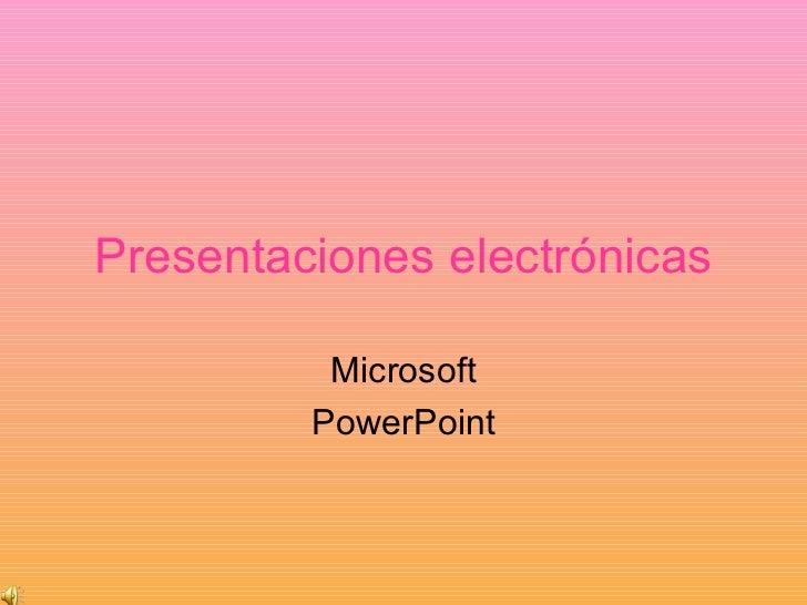 Presentaciones electrónicas            Microsoft          PowerPoint