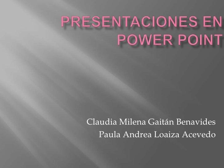 Claudia Milena Gaitán Benavides   Paula Andrea Loaiza Acevedo