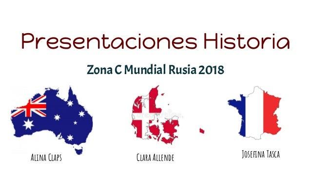 Presentaciones Historia Zona C Mundial Rusia 2018 Alina Claps Clara Allende Josefina Tasca